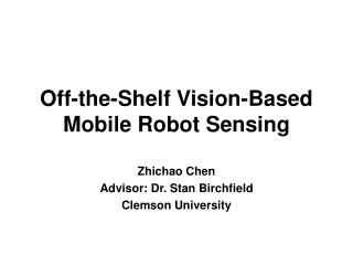 Off-the-Shelf Vision-Based Mobile Robot Sensing
