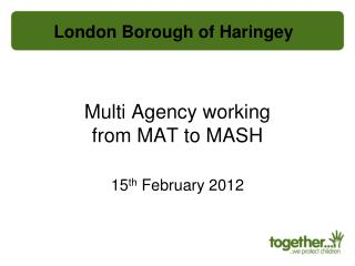Multi Agency working  from MAT to MASH