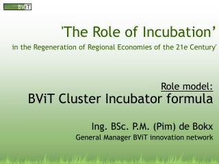 The Role of Incubation   in the Regeneration of Regional Economies of the 21e Century