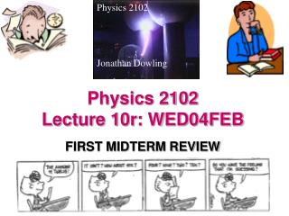 Physics 2102  Lecture 10r: WED04FEB