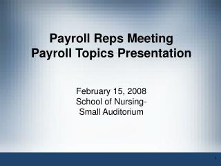 Payroll Reps Meeting Payroll Topics Presentation