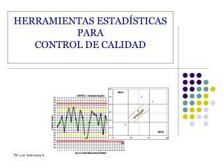 HERRAMIENTAS ESTAD STICAS PARA  CONTROL DE CALIDAD