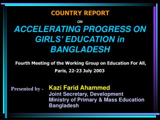 ON ACCELERATING PROGRESS ON GIRLS  EDUCATION in BANGLADESH