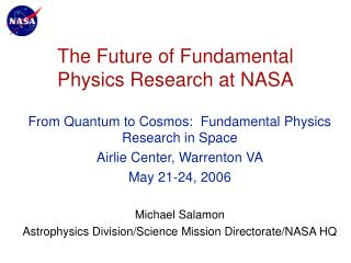 The Future of Fundamental Physics Research at NASA