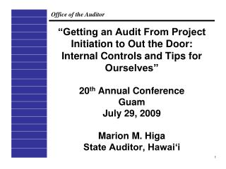 Getting an Audit From Project Initiation to Out the Door:  Internal Controls and Tips for Ourselves   20th Annual Confe