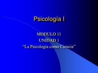 Psicolog a I