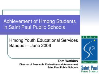 Achievement of Hmong Students   in Saint Paul Public Schools