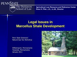 Legal Issues in  Marcellus Shale Development