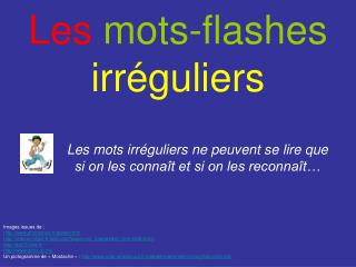 Les mots-flashes irr guliers