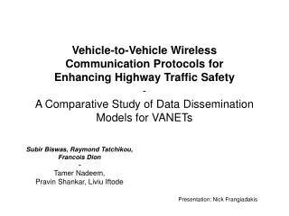 Vehicle-to-Vehicle Wireless Communication Protocols for Enhancing Highway Traffic Safety - A Comparative Study of Data D