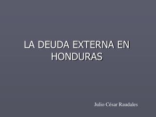 LA DEUDA EXTERNA EN HONDURAS