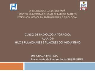 UNIVERSIDADE FEDERAL DO PAR  HOSPITAL UNIVERSIT RIO JO O DE BARROS BARRETO RESID NCIA M DICA EM PNEUMOLOGIA E TISIOLOGIA