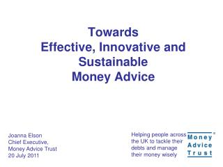 Towards Effective, Innovative and Sustainable Money Advice