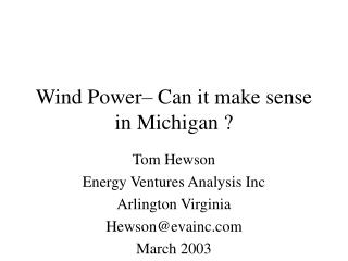 Wind Power  Can it make sense in Michigan