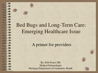 Bed Bugs and Long-Term Care: Emerging Healthcare Issue