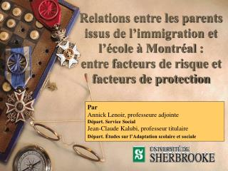 Relations entre les parents issus de l immigration et l  cole   Montr al :  entre facteurs de risque et facteurs de prot