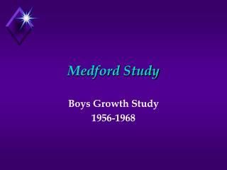 Medford Study