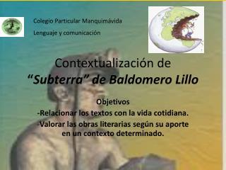 Contextualizaci n de   Subterra  de Baldomero Lillo