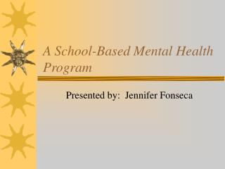 A School-Based Mental Health Program