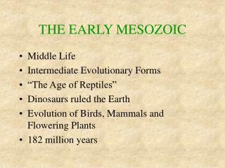 THE EARLY MESOZOIC