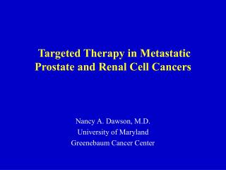 Targeted Therapy in Metastatic Prostate and Renal Cell Cancers