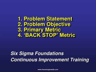 1. Problem Statement 2. Problem Objective 3. Primary Metric  4.  BACK STOP  Metric