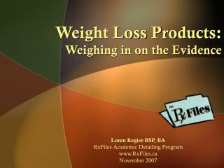 Weight Loss Products:  Weighing in on the Evidence