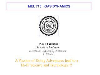 MEL 715 : GAS DYNAMICS