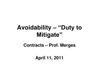 Avoidability    Duty to Mitigate