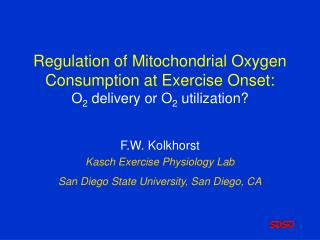 Regulation of Mitochondrial Oxygen Consumption at Exercise Onset: O2 delivery or O2 utilization