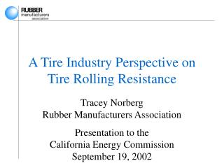 A Tire Industry Perspective on Tire Rolling Resistance