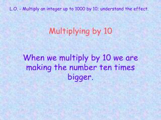 Multiplying by 10