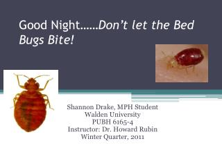 Good Night  Don t let the Bed Bugs Bite