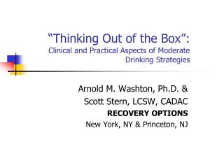 Thinking Out of the Box :  Clinical and Practical Aspects of Moderate Drinking Strategies