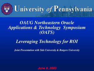 OAUG Northeastern Oracle Applications  Technology  Symposium OATS  Leveraging Technology for ROI  Joint Presentation wit