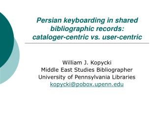 Persian keyboarding in shared bibliographic records:  cataloger-centric vs. user-centric