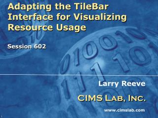 Adapting the TileBar Interface for Visualizing Resource Usage     Session 602