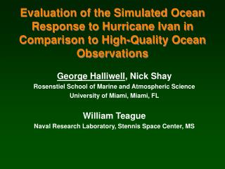 George Halliwell, Nick Shay Rosenstiel School of Marine and Atmospheric Science University of Miami, Miami, FL  William