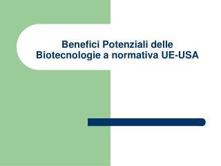 Benefici Potenziali delle Biotecnologie a normativa UE-USA