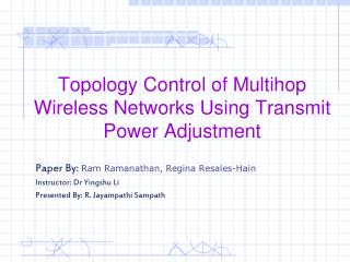 Topology Control of Multihop Wireless Networks Using Transmit Power Adjustment