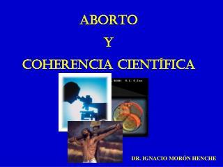 ABORTO Y COHERENCIA CIENT FICA