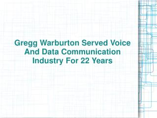 Gregg Warburton Served Voice And Data Communication Industry