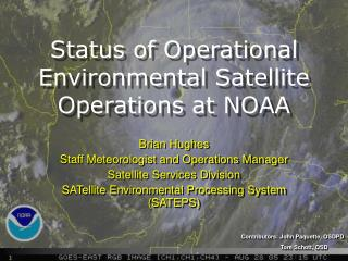 Status of Operational Environmental Satellite Operations at NOAA