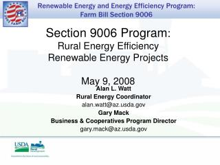 Section 9006 Program: Rural Energy Efficiency                       Renewable Energy Projects  May 9, 2008