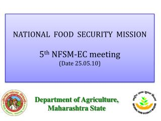 NATIONAL  FOOD  SECURITY  MISSION  5th NFSM-EC meeting Date 25.05.10