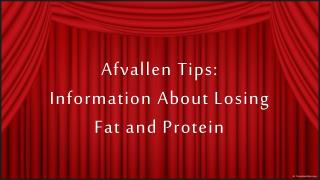 afvallen tips:  information about losing fat and protein