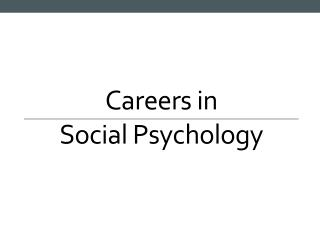 Careers in Social Psychology