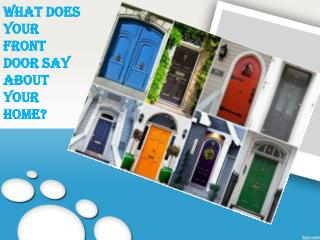 What does your front door say about your home?