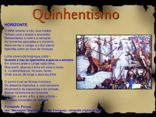 Aula: Quinhentismo Prof : Paulo Monteiro Data: 21