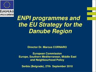 Director Dr. Marcus CORNARO   European Commission   Europe, Southern Mediterranean, Middle East  and Neighbourhood Polic